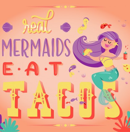 Real mermaids eat tacos !