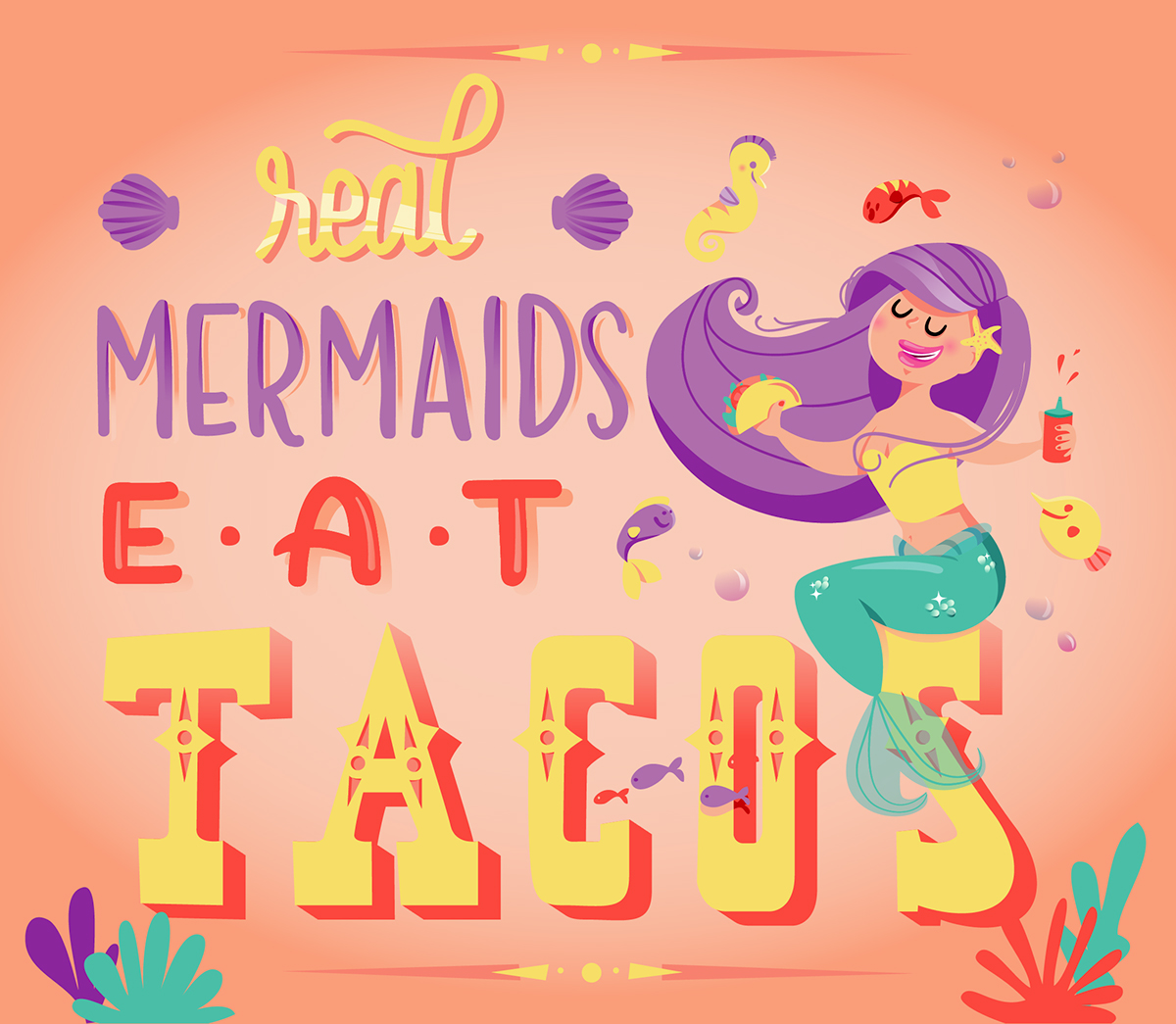Real mermaids eat tacos